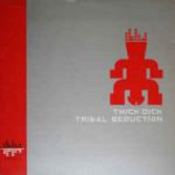 Thick Dick - Tribal Seduction - Vinyl Triple 12 Album