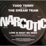 Todd Terry & Dream Team - Love Is What We Need - Vinyl 12 Inch