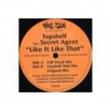 Topshelf Feat Secret Agent - Like It Like That - Vinyl 12 Inch