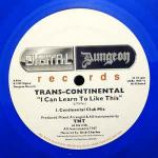 Trans-Continental - I Can Learn To Like This - Coloured Vinyl 10 Inch