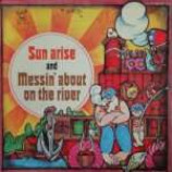Unknown Artist - Sun Rise And Messin' About On The River - Vinyl 7 Inch