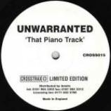 Unwarranted - That  Piano Track - Vinyl 10 Inch