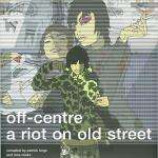 Various - Off-Centre - A Riot On Old Street - Vinyl Triple 12 Album