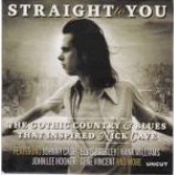Various - Straight To You (The Gothic Country & Blues That Inspired Nick Cave) - CD Album