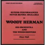 Woody Herman And His Orchestra And His Woodchoppers - Superb Performances Never Before Available 1944-1946 - Vinyl Album