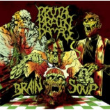 Brutal Brain Damage - Brain Soup - CD, Album