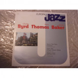BYRD, THOMAS, BAKER - EUROPA JAZZ