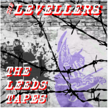 Levellers  - The Leeds Tapes