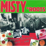 MISTY IN ROOTS - the singles collection 1979  -  1986