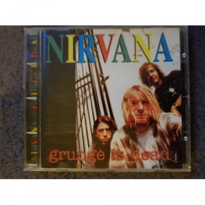 NIRVANA - Grunge is dead  - CD - Album