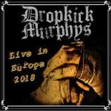 The Dropkick Murphys - Live In europe 2018