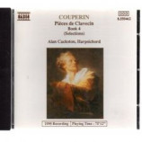 Alan Cuckston - Couperin: Pieces de Clavecin Book 4 (Selections)