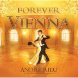 Andre Rieu & The Johann Strauss Orchestra - Forever Vienna