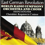 Berlin Radio Symphony Orchestra & Choir - East German Revolution: Cherubini: Requiem in C minor