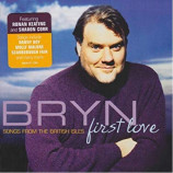 Bryn Terfel - First Love: Songs From The British Isles