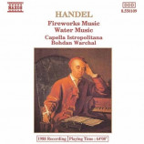 Capella Istropolitana & Bohdan Warchal - Handel: Fireworks Music & Water Music