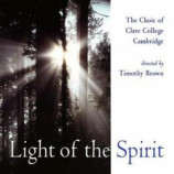 Choir of Clare College, Cambridge/ Brown - Light of the Spirit
