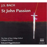 Choir Of New College Oxford & Higginbottom - J.S. Bach: St John Passion