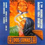 Dos Lunas - Melodias Para Siempre - Melodies Forever Volume 2
