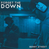 Forget The Down - Berry Street
