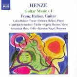 Franz Halasz - Henze: Guitar Music 1