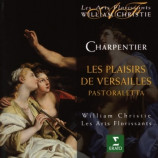 Les Arts Florissants & William Christie - Charpentier: Les Plaisirs De Versailles - Pastoraletta