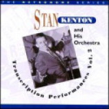 Stan Kenton And His Orchestra - The Transcription Performances Vol. 2