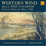 Taverner Choir & Players,Andrew Parrott - Western Wind: Mass by John Taverner