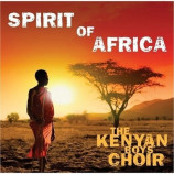 The Kenyan Boys Choir - Spirit Of Africa