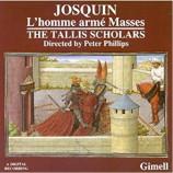 The Tallis Scholars - Josquin: L'homme arme Masses