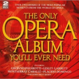 Various Artists - The Only Opera Album You'll Ever Need