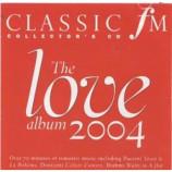 Various - Classic fm: The Love Album 2004
