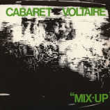"CABARET VOLTAIRE - ""MIX-UP"""
