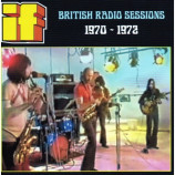 IF - British Radio Sessions 1970 - 1972