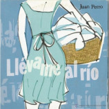 JUAN PERRO - Llévame Al Rio