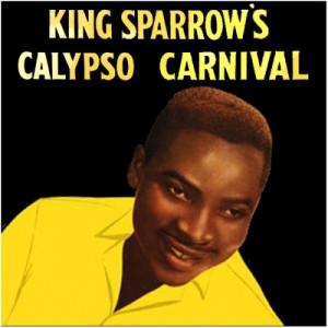 King Sparrow - King Sparrow's Calypso Carnival - Vinyl - LP