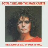 Marc Bolan & T. Rex - Total T. Rex And The Space Cadets - The Salvador Dali Of Roc
