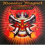 Monster Magnet -  If Satan Lived In Heaven He'd Be Me