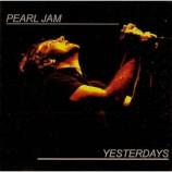 PEARL JAM - Yesterdays
