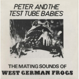 Peter And The Test Tube Babies - The Mating Sounds Of West German Frogs