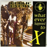 Public Enemy - What Ever Happened To X
