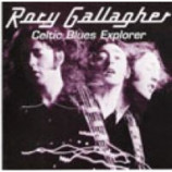 RORY GALLAGHER - Celtic Blues Explorer