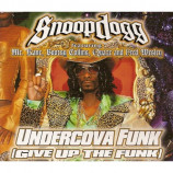 Snoop Dogg  - ‎Undercova Funk (Give Up The Funk)