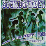 Soundgarden - Noise Is The Perfect Word