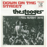 THE STOOGES - Down On The Street / I Feel Alright (1970)