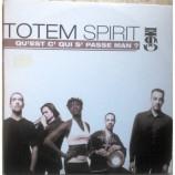 Totem Spirit –  - Qu'Est C' Qui S' Passe Man?