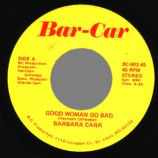 Barbara Carr - Messing With My Mind / Good Woman Go Bad - 45