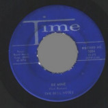 Bell Notes - Be Mine / I've Had It - 45
