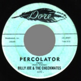 Billy Joe & The Checkmates - Round & Round & Round & Round / Percolator - 45