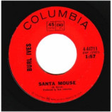 Burl Ives - Oh What A Lucky Boy Am I / Santa Mouse - 45